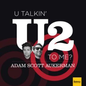 [Podcast] U Talkin' U2 ToMe?