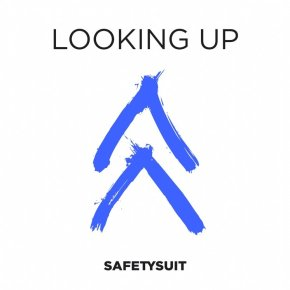 """""""Looking Up"""" –SafetySuit"""